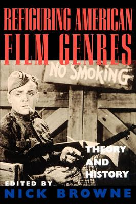Refiguring American Film Genres: Theory and History (Paperback)