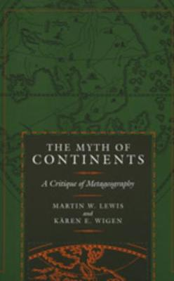 The Myth of Continents: A Critique of Metageography (Paperback)