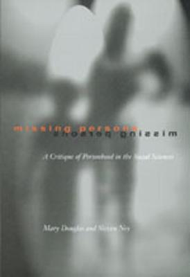 Missing Persons: A Critique of the Personhood in the Social Sciences - Wildavsky Forum Series 1 (Hardback)