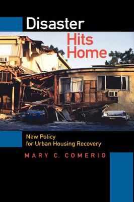 Disaster Hits Home: New Policy for Urban Housing Recovery (Hardback)