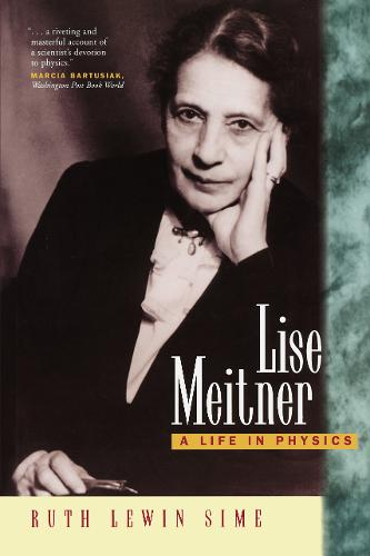 Lise Meitner: A Life in Physics - California Studies in the History of Science 11 (Paperback)