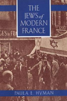 The Jews of Modern France - Jewish Communities in the Modern World 1 (Paperback)