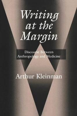 Writing at the Margin: Discourse Between Anthropology and Medicine (Paperback)