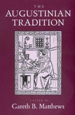 The Augustinian Tradition - Philosophical Traditions 8 (Paperback)