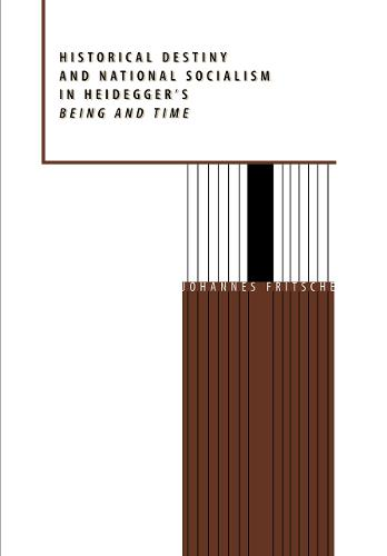Historical Destiny and National Socialism in Heidegger's <i>Being and Time</i> (Hardback)