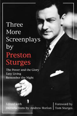 Three More Screenplays by Preston Sturges: The Power and the Glory, Easy Living, and Remember the Night (Paperback)