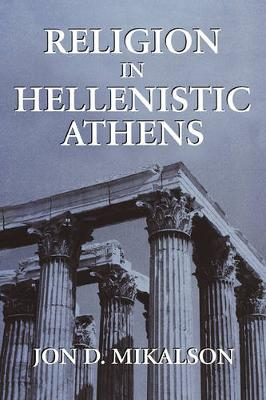 Religion in Hellenistic Athens - Hellenistic Culture and Society 29 (Hardback)