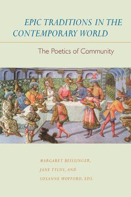 Epic Traditions in the Contemporary World: The Poetics of Community (Paperback)