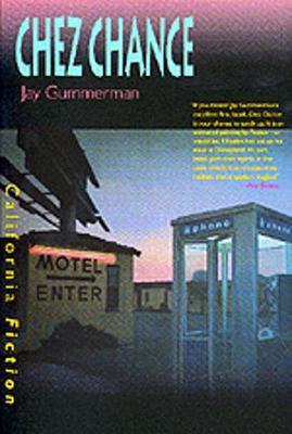 Chez Chance - California Fiction (Paperback)