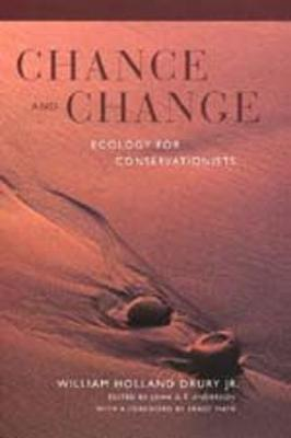 Chance and Change: Ecology for Conservationists (Hardback)