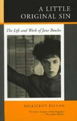 A Little Original Sin: The Life and Work of Jane Bowles (Paperback)