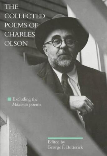 The Collected Poems of Charles Olson: Excluding the <i>Maximus</i> Poems (Paperback)
