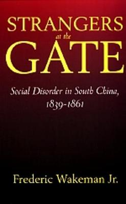 Strangers at the Gate: Social Disorder in South China, 1839-1861 (Paperback)