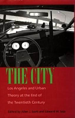The City: Los Angeles and Urban Theory at the End of the Twentieth Century (Paperback)