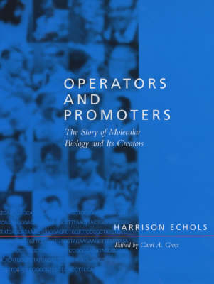 Operators and Promoters: The Story of Molecular Biology and Its Creators (Hardback)