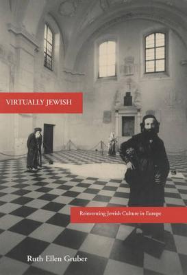 Virtually Jewish: Reinventing Jewish Culture in Europe (Hardback)