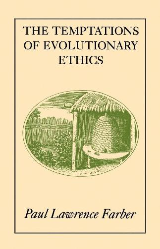 The Temptations of Evolutionary Ethics (Paperback)
