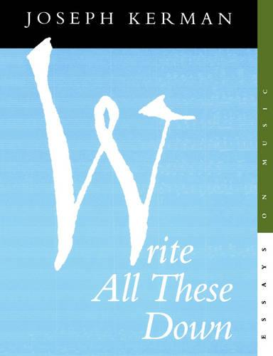 Write All These Down: Essays on Music (Paperback)