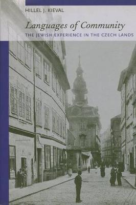 Languages of Community: The Jewish Experience in the Czech Lands (Hardback)