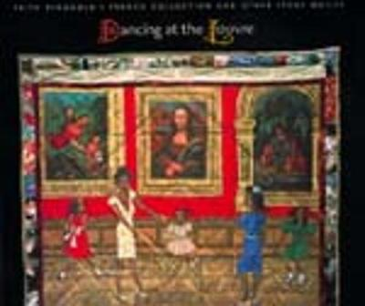 Dancing at the Louvre: Faith Ringgold's French Collection and Other Story Quilts (Paperback)