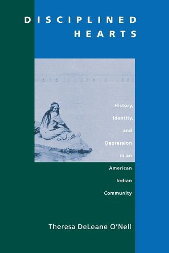 Disciplined Hearts: History, Identity, and Depression in an American Indian Community (Paperback)