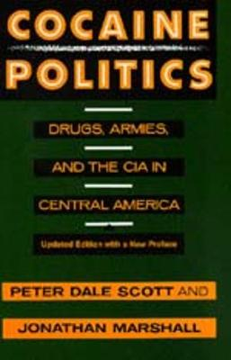 Cocaine Politics: Drugs, Armies, and the CIA in Central America, Updated edition (Paperback)