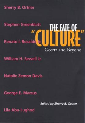"""The Fate of """"Culture"""": Geertz and Beyond - Representations Books 8 (Paperback)"""
