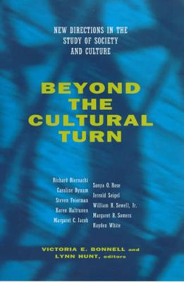 Beyond the Cultural Turn: New Directions in the Study of Society and Culture - Studies on the History of Society and Culture 34 (Paperback)