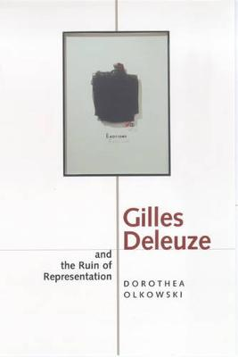 Gilles Deleuze and the Ruin of Representation (Paperback)