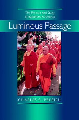 Luminous Passage: The Practice and Study of Buddhism in America (Paperback)