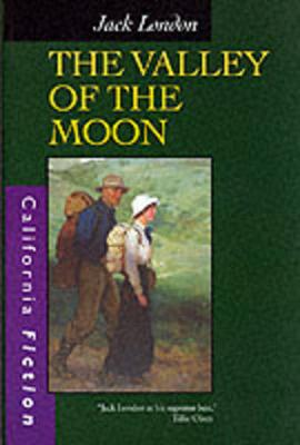 The Valley of the Moon - California Fiction (Paperback)