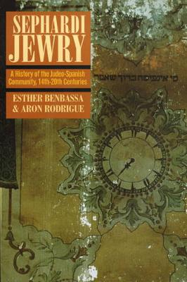 Sephardi Jewry: A History of the Judeo-Spanish Community, 14th-20th Centuries - Jewish Communities in the Modern World 2 (Paperback)