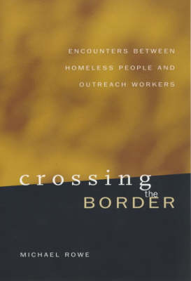 Crossing the Border: Encounters Between Homeless People and Outreach Workers (Paperback)