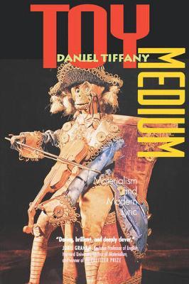 Toy Medium: Materialism and Modern Lyric (Paperback)