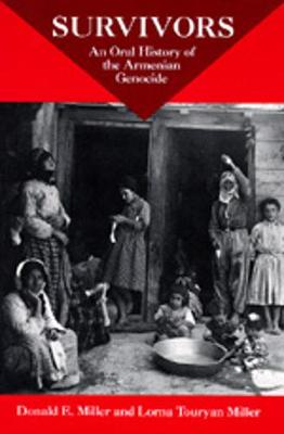 Survivors: An Oral History Of The Armenian Genocide (Paperback)