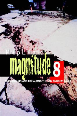 Magnitude 8: Earthquakes and Life along the San Andreas Fault (Paperback)
