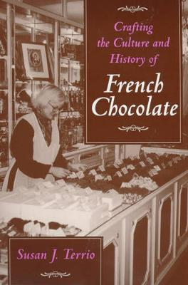 Crafting the Culture and History of French Chocolate (Paperback)