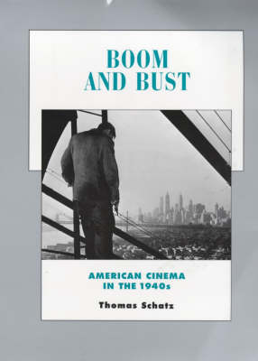 Boom and Bust: American Cinema in the 1940s - History of the American Cinema 6 (Paperback)