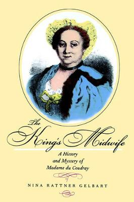 The King's Midwife: A History and Mystery of Madame du Coudray (Paperback)