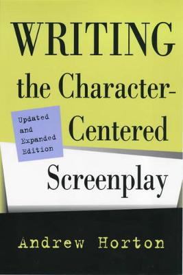 Writing the Character-Centered Screenplay, Updated and Expanded edition (Paperback)