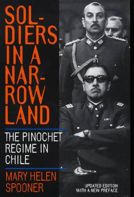 Soldiers in a Narrow Land: The Pinochet Regime in Chile (Paperback)