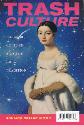 Trash Culture: Popular Culture and the Great Tradition (Paperback)