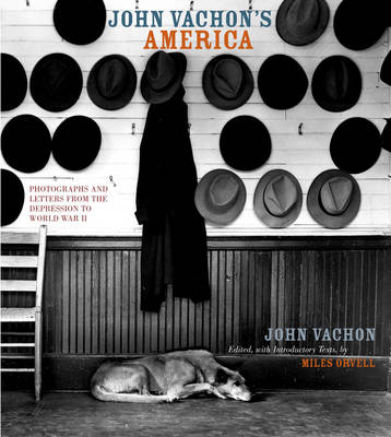 John Vachon's America: Photographs and Letters from the Depression to World War II (Hardback)
