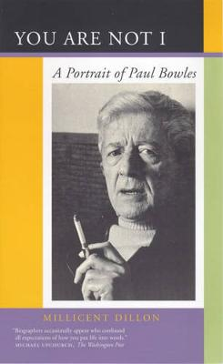 You Are Not I: A Portrait of Paul Bowles (Paperback)