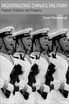Modernizing China's Military: Progress, Problems and Prospects (Hardback)