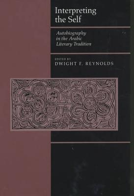 Interpreting the Self: Autobiography in the Arabic Literary Tradition (Paperback)