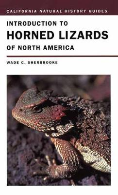 Introduction to Horned Lizards of North America - California Natural History Guides 64 (Paperback)