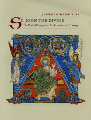 St. John the Divine: The Deified Evangelist in Medieval Art and Theology (Hardback)