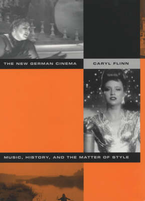 The New German Cinema: Music, History, and the Matter of Style (Hardback)