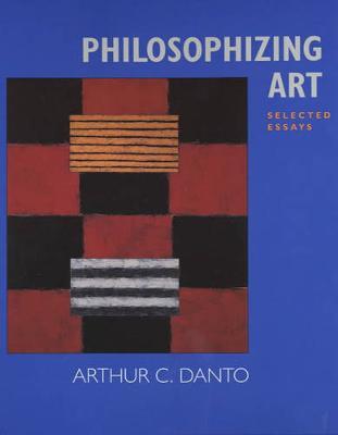 Philosophizing Art: Selected Essays (Paperback)